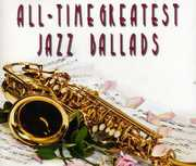 All Time Greatest Jazz Ballads /  Various