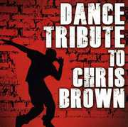 Dance Tirbute to Chris Brown /  Various