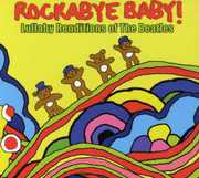 Rockabye Baby: Lullaby Renditions of the Beatles