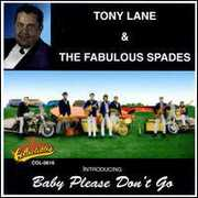 Lane, Tony & Fabulous Spades : Baby Please Don' Go