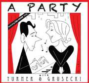 Party with Turner & Grusecki /  O.C.R.