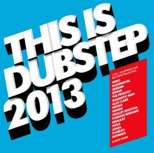 This Is Dubstep 2013 /  Various