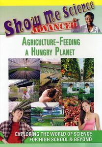 Agriculture: Feeding a Hungry Planet