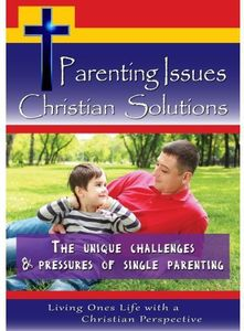Unique Challenges & Pressures of Single Parenting