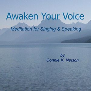 Awaken Your Voice: Meditation for Singing