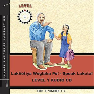 Lake Tiya Waglaka Po!-Speak Lakota! Level 1