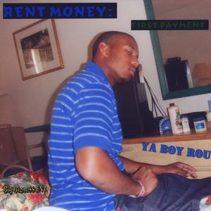 Rent Money: First Payment