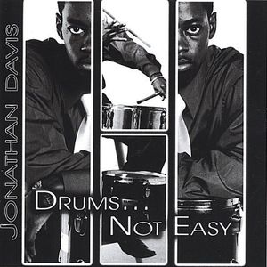 Drums... Not Easy