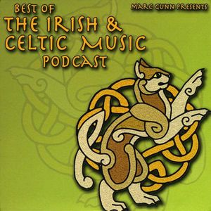 Best of the Irish & Celtic Music Podcast /  Various