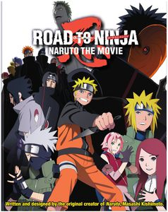 Naruto Shippuden Road to Ninja: The Movie 6