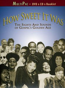 How Sweet It Was: Sights & Sounds of Gospel /  Various
