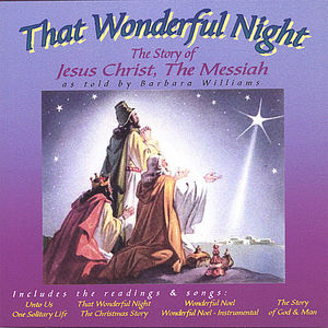 That Wonderful Night the Story of Jesus Christ the