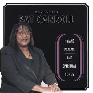 Reverend Pat Carroll: Hymns Psalms & Spiritual Son