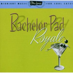 Bachelor Pad Royale: Ultra Lounge 4 /  Various