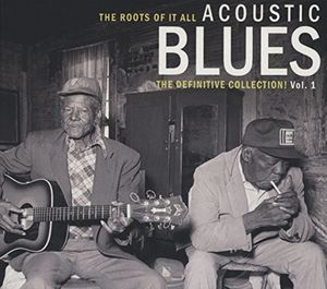 Roots of It All Acoustic Blues Vol. 1