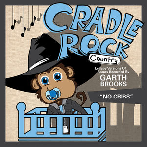 Lullaby Versions of Songs Recorded By Garth Brooks