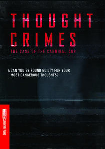 Thought Crimes: The Case of the Cannibal Cop