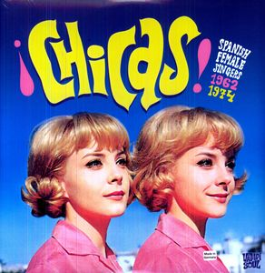 Chicas: Spanish Female Singers 1962-1974 /  Various