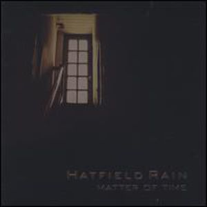 Hatfield Rain : Matter of Time