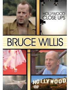 Hollywood Close Ups: Bruce Willis