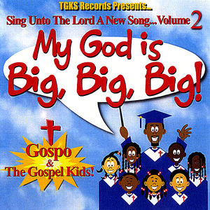 My God Is Big Big Big: Sing Unto Lord a New Song 2