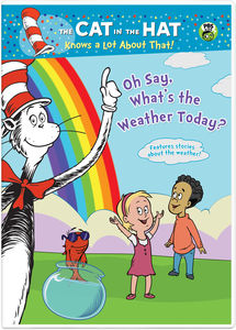 The Cat in the Hat: Oh Say, What's the Weather Today?