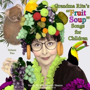 Grandma Rita's Fruit Soup Songs for Childre 2