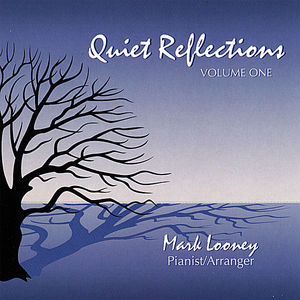 Looney, Mark : Quiet Reflections