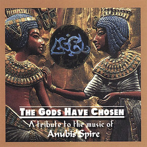 Gods Have Chosen: A Tribute to the Music of Anubis