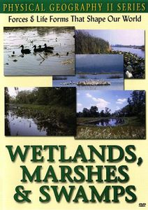 Physical Geography II: Wetlands Marshes & Swamps