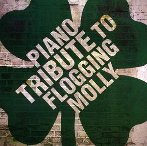 Piano Tribute to Flogging Molly /  Various