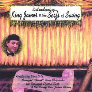 Introducing King James & the Serfs of Swing
