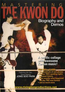 Mastering Tae Kwon Do: Biography & Demos