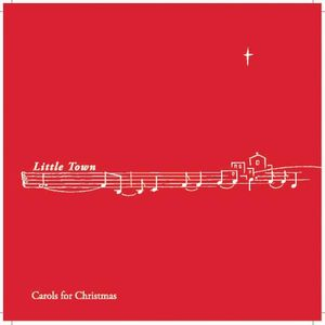 Little Town: Carols for Christmas