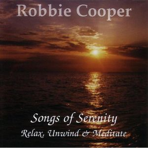 Songs of Serenity Relax Unwind & Meditate
