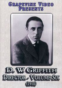 D. W. Griffith: Director 6