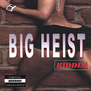 Big Heist Riddim /  Various