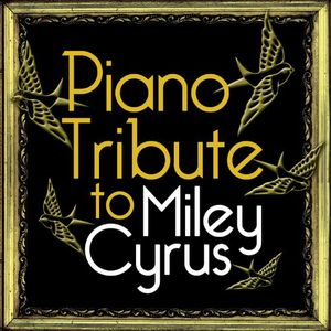Piano Tribute to Miley Cyrus /  Various