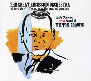 Have You Ever Even Heard of Milton Brown