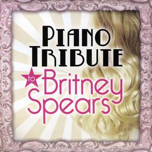 Piano Tribute to Britney Spears /  Various