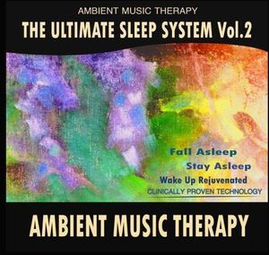 Ultimate Sleep System: Ambient Music Therap 2