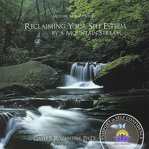 Reclaiming Your Self Esteem By a Mountain Stream