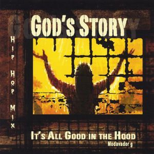 Gods Story: It's All Good in the Hood
