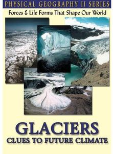 Physical Geography II: Glaciers - Clues to Future