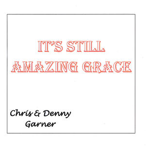 It's Still Amazing Grace
