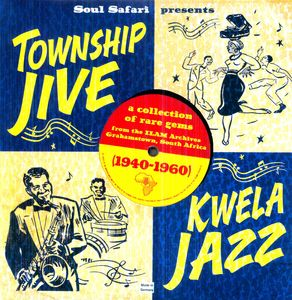 Soul Safari: Township Jive & Kwela 1940-1960 /  Various