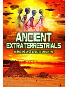 Ancient Extraterrestrials: Aliens UFO Before Dawn