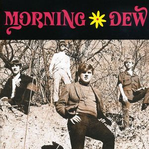 Morning Dew : No More 1966-1969
