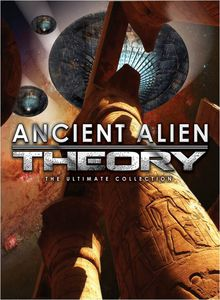 Ancient Alien Theory: The Ultimate Collection
