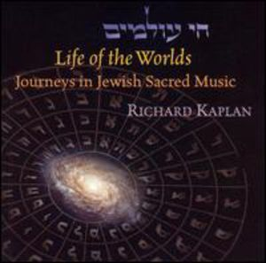 Life of the Worlds: Journeys in Jewish Sacred Musi